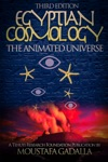 Egyptian Cosmology The Animated Universe 3rd Edition