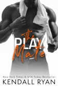 Kendall Ryan - The Play Mate artwork