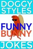 Doggy Styles Funny Bunny Jokes