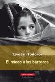 Tzvetan Todorov - El miedo a los bárbaros portada