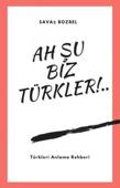 Ah Şu Biz Türkler!