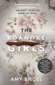 Amy Engel - The Roanoke Girls: a darkly gripping thriller about one family's twisted secrets artwork