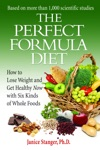 The Perfect Formula Diet How To Lose Weight And Get Healthy Now With Six Kinds Of Whole Foods