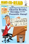 The Great American Story Of Charlie Brown Snoopy And The Peanuts Gang