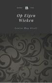 Louisa May Alcott - Op Eigen Wieken artwork