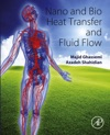 Nano And Bio Heat Transfer And Fluid Flow Enhanced Edition