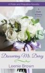 Discovering Mr Darcy A Pride And Prejudice Novella