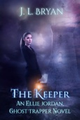 The Keeper (Ellie Jordan, Ghost Trapper Book 8) - JL Bryan Cover Art