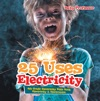 25 Uses Of Electricity 4th Grade Electricity Kids Book  Electricity  Electronics