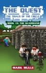 The Quest The Trials Of The Circle Book 13 The Guardians