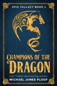 Champions of the Dragon - Michael James Ploof Cover Art