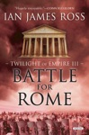 Battle For Rome Twilight Of Empire Book Three