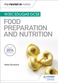 My Revision Notes: WJEC Eduqas GCSE Food Preparation and Nutrition