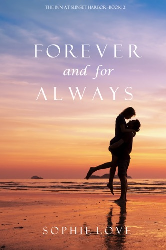 Forever and for Always The Inn at Sunset HarborBook 2