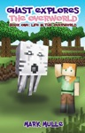 Ghast Explores The Overworld Book 1 Life In The Overworld