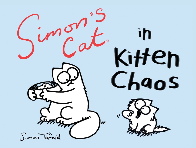 Simons Cat In Kitten Chaos By Simon Tofield On IBooks