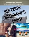 Her Exotic Billionaires Cruise