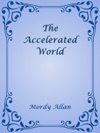 The Accelerated World