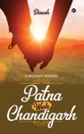 Patna Weds Chandigarh