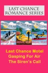 Last Chance Romance Box Set 1 Last Chance Motel Gasping For Air The Sirens Call Last Chance Romance Series