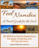 Feel Namibia - A Travel Guide for the Soul