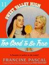 Too Good To Be True Sweet Valley High 11