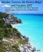 Mexiko: Cancun, die Riviera Maya und Yucatan 2017