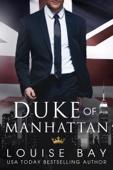 Duke of Manhattan - Louise Bay Cover Art