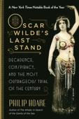 Oscar Wilde's Last Stand - Philip Hoare Cover Art