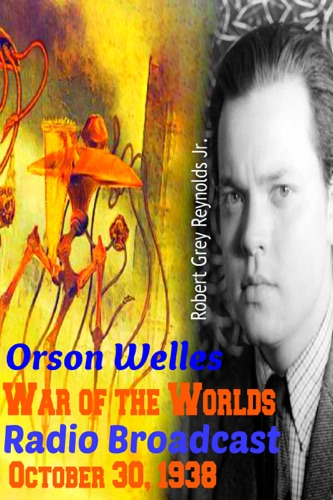 Orson Welles War of the Worlds Radio Broadcast October 30 1938