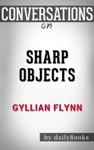 Sharp Objects A Novel By Gillian Flynn  Conversation Starters