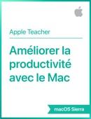 Améliorer la productivité avec le Mac macOS Sierra