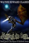 Blessings Of A Curse USA Promotional Edition - Book One Of The Nexus Of Kellaran Trilogy