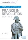 My Revision Notes AQA ASA-level History France In Revolution 17741815