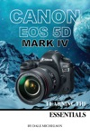 Canon Eos 5d Mark Iv Learning The Essentials