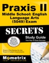 Praxis II Middle School English Language Arts 5049 Exam Secrets Study Guide