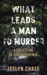What Leads A Man To Murder