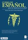Curso De Espaol Para La Medicina Y La Salud