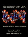 You Can Play With DNA