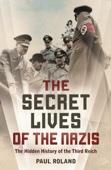 The Secret Lives of the Nazis - Paul Roland Cover Art
