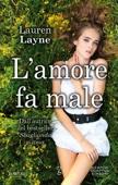 Lauren Layne - L'amore fa male artwork