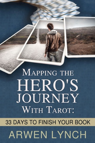Mapping the Heros Journey with Tarot 33 Days to Finish Your Book