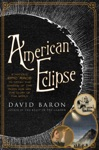 American Eclipse A Nations Epic Race To Catch The Shadow Of The Moon And Win The Glory Of The World