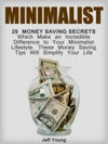 Minimalist 29 Money Saving Secrets Which Make An Incredible Difference To Your Minimalist Lifestyle These Money Saving Tips Will Simplify Your Life