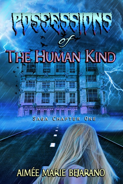 Possessions of the Human Kind: Saga Chapter One of the Possessions of the Human Kind Series by Aimée Marie Bejarano on iBooks