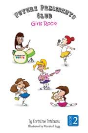 FUTURE PRESIDENTS CLUB: GIRLS ROCK!
