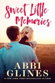 Abbi Glines - Sweet Little Memories artwork