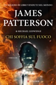 James Patterson & Michael Ledwidge - Chi soffia sul fuoco artwork