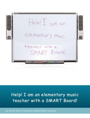 Help I Am an Elementary Music Teacher with a Smart Board