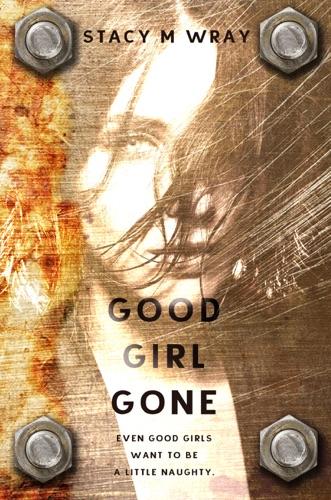 Good Girl Gone A Novella